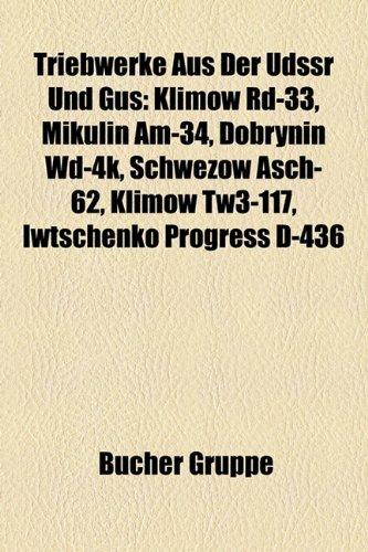 9781158866908: Triebwerke Aus Der Udssr Und Gus: Klimow Rd-33, Mikulin Am-34, Dobrynin WD-4k, Schwezow Asch-62, Klimow Tw3-117, Iwtschenko Progress D-436