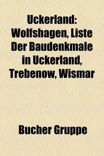 9781158870905: Uckerland: Wolfshagen, Liste der Baudenkmale in Uckerland, Trebenow, Wismar