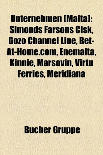 9781158878260: Unternehmen (Malta): Simonds Farsons Cisk, Gozo Channel Line, Bet-at-home.com, Enemalta, Kinnie, Marsovin, Virtu Ferries, Meridiana, Emmanuel Delicata
