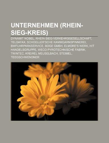 9781158879205: Unternehmen (Rhein-Sieg-Kreis): Dynamit Nobel, Rhein-Sieg-Verkehrsgesellschaft, Teldafax, Schoeller'sche Kammgarnspinnerei, Bwfuhrparkservice