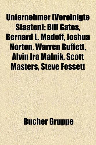 9781158880911: Unternehmer (Vereinigte Staaten): Bill Gates, Bernard L. Madoff, Joshua Norton, Warren Buffett, Alvin IRA Malnik, Oliver S. Kelly