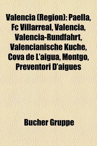 9781158882908: Valencia (Region): Alicante, Bauwerk in der Valencianischen Gemeinschaft, Benidorm, Bildung und Forschung in der Valencianischen Gemeinschaft
