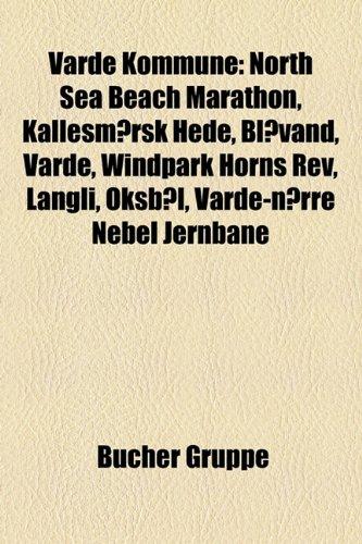 9781158883226: Varde Kommune: North Sea Beach Marathon, Kallesmaersk Hede, Blavand, Varde, Windpark Horns REV, Langli, Oksbol, Varde-Norre Nebel Jer