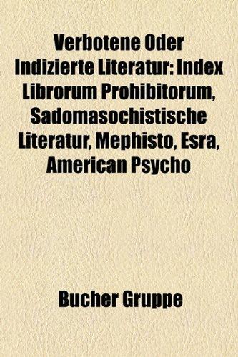 9781158885015: Verbotene Oder Indizierte Literatur: Index Librorum Prohibitorum, Sadomasochistische Literatur, Mephisto, Esra, American Psycho