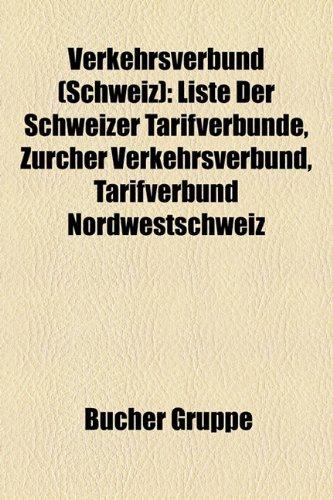 9781158886890: Verkehrsverbund (Schweiz): Liste Der Schweizer Tarifverbunde, Zurcher Verkehrsverbund, Tarifverbund Nordwestschweiz
