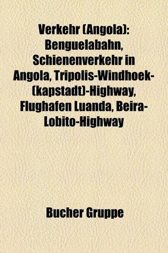 9781158887040: Verkehr (Angola): Benguelabahn, Schienenverkehr in Angola, Tripolis-Windhoek-(Kapstadt)-Highway, Flughafen Luanda, Beira-Lobito-Highway, Caminhos de Ferro de Angola