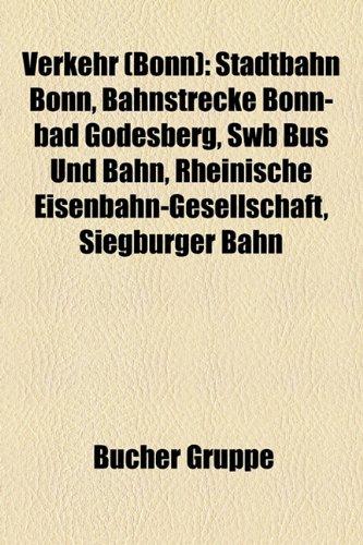 9781158887354: Verkehr (Bonn): Stadtbahn Bonn, Stadtbahnstrecke Bonn-Bad Godesberg, Swb Bus Und Bahn, Rheinische Eisenbahn-Gesellschaft, Bonn Hauptba