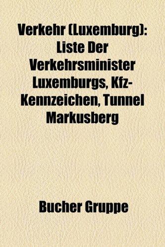 9781158889617: Verkehr (Luxemburg): Liste Der Verkehrsminister Luxemburgs, Kfz-Kennzeichen, Tunnel Markusberg