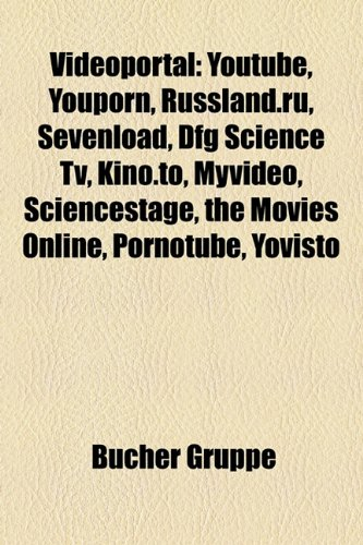 9781158894314: Videoportal: Youtube, Kino.To, Sevenload, the Movies, Youporn, Russland.Ru, Dfg Science TV, Tape.TV, Myvideo, Sciencestage