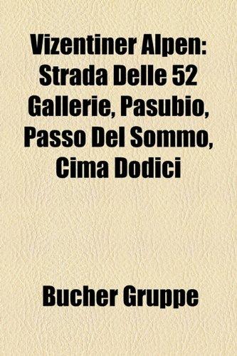 9781158896332: Vizentiner Alpen: Strada Delle 52 Gallerie, Pasubio, Passo del Sommo, Cima Dodici