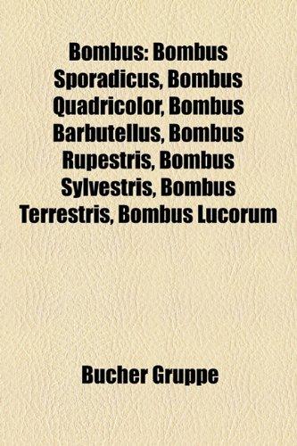 9781158916719: Bombus: Bombus Sporadicus, Bombus Quadricolor, Bombus Barbutellus, Bombus Rupestris, Bombus Sylvestris, Bombus Cullumanus, Bom