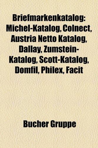 9781158922338: Briefmarkenkatalog: Michel-Katalog, Colnect, Austria Netto Katalog, Dallay, Zumstein-Katalog, Scott-Katalog, Domfil, Philex, Facit