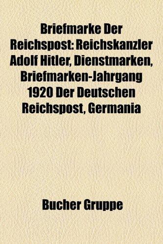 9781158922390: Briefmarke Der Reichspost: Reichskanzler Adolf Hitler, Briefmarken-Jahrgang 1923 Der Deutschen Reichspost, Dienstmarken, Hindenburg-Medaillon