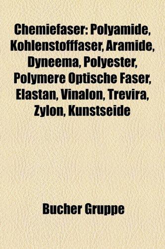 9781158928064: Chemiefaser: Polyamide, Kohlenstofffaser, Aramide, Dyneema, Polyester, Polymere Optische Faser, Elastan, Vinalon, Trevira, Zylon, K