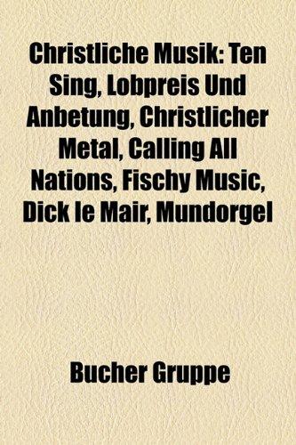 9781158929467: Christliche Musik: Christliche Metal-Band, Christliche Popmusik, Gospel, Kirchenmusik, Kirchentonart, Choral, Ten Sing, Psalm, Liturgik
