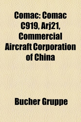 9781158930487: Comac: Comac C919, Arj21, Commercial Aircraft Corporation of China