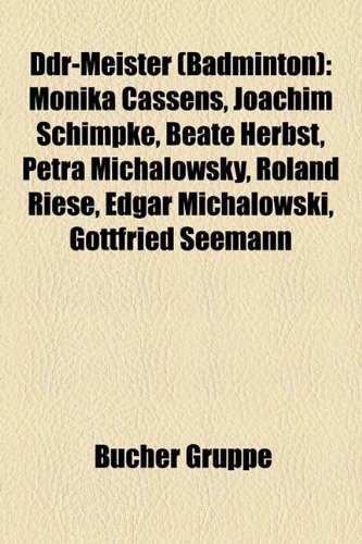 9781158933921: Ddr-Meister (Badminton): Monika Cassens, Joachim Schimpke, Beate Herbst, Petra Michalowsky, Roland Riese, Edgar Michalowski, Gottfried Seemann