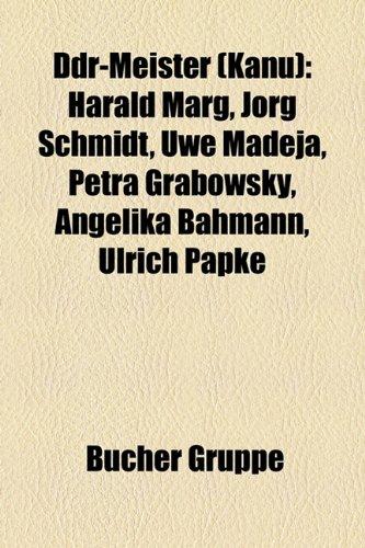 9781158933983: Ddr-Meister (Kanu): Harald Marg, Jrg Schmidt, Uwe Madeja, Petra Grabowsky, Angelika Bahmann, Ulrich Papke