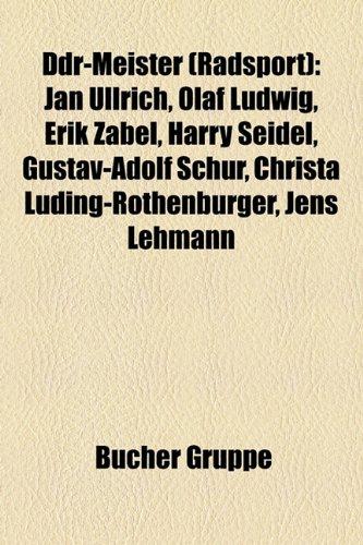 9781158934003: Ddr-Meister (Radsport): Jan Ullrich, Olaf Ludwig, Erik Zabel, Harry Seidel, Gustav-Adolf Schur, Jens Lehmann, Christa Luding-Rothenburger