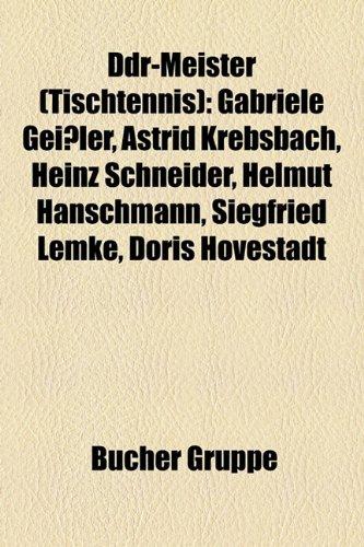 9781158934058: Ddr-Meister (Tischtennis): Gabriele Geissler, Astrid Krebsbach, Heinz Schneider, Helmut Hanschmann, Siegfried Lemke, Doris Hovestadt