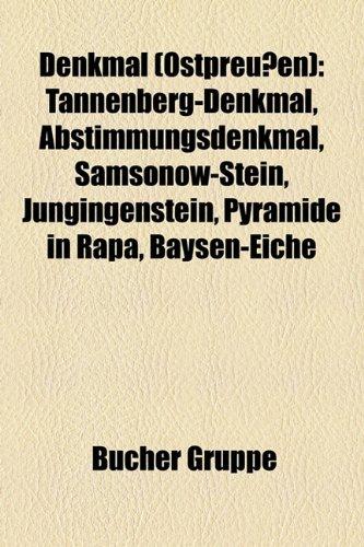 9781158935024: Denkmal (Ostpreußen): Tannenberg-Denkmal, Abstimmungsdenkmal, Samsonow-Stein, Jungingenstein, Pyramide in Rapa, Baysen-Eiche