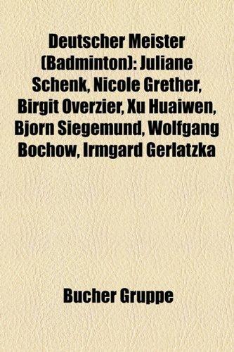 9781158935901: Deutscher Meister (Badminton): Heidi Bender, Anne-Katrin Seid, Nicole Grether, Christine Skropke, Marie-Luise Schulta-Jansen