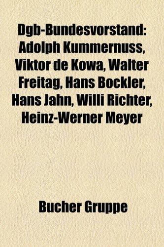 9781158937103: Dgb-Bundesvorstand: Adolph Kummernuss, Viktor de Kowa, Walter Freitag, Hans Bockler, Hans Jahn, Willi Richter, Heinz-Werner Meyer