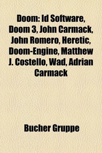 9781158939633: Doom: Id Software, Doom 3, John Carmack, John Romero, Heretic, Doom-Engine, Matthew J. Costello, WAD, Adrian Carmack, (German Edition)