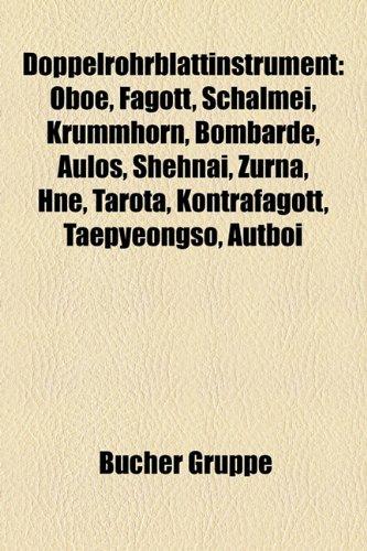9781158939848: Doppelrohrblattinstrument: Oboe, Fagott, Schalmei, Krummhorn, Bombarde, Aulos, Shehnai, Zurna, Preret, Hne, Tarota, Kontrafagott, Mey