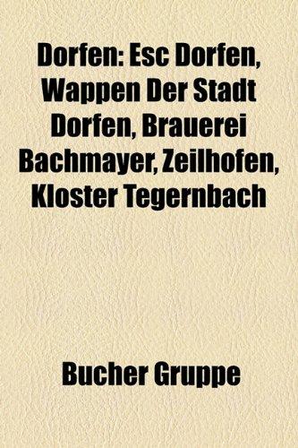 9781158939893: Dorfen: Esc Dorfen, Wappen Der Stadt Dorfen, Brauerei Bachmayer, Zeilhofen, Kloster Tegernbach