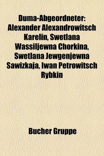 9781158941353: Duma-Abgeordneter: Alexander Alexandrowitsch Karelin, Swetlana Wassiljewna Chorkina, Anton Tarieljewitsch Sicharulidse