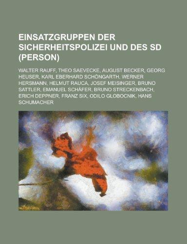 9781158952083: Einsatzgruppen Der Sicherheitspolizei Und Des SD (Person): Walter Rauff, Theo Saevecke, August Becker, Georg Heuser, Karl Eberhard Schngarth
