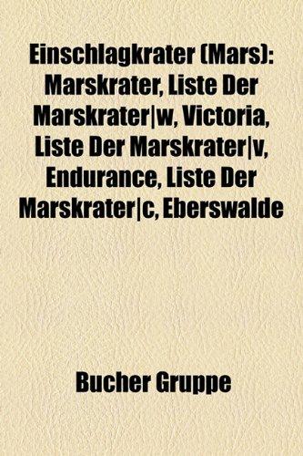 9781158952137: Einschlagkrater (Mars): Marskrater, Liste Der Marskrater|w, Victoria, Liste Der Marskrater|v, Endurance, Liste Der Marskrater|c, Eberswalde