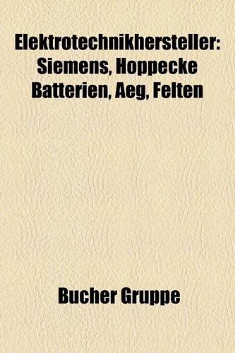 9781158955855: Elektrotechnikhersteller: Siemens, AEG, Felten & Guilleaume, Robert Bosch GmbH, Asea Brown Boveri, Ganz, Osram