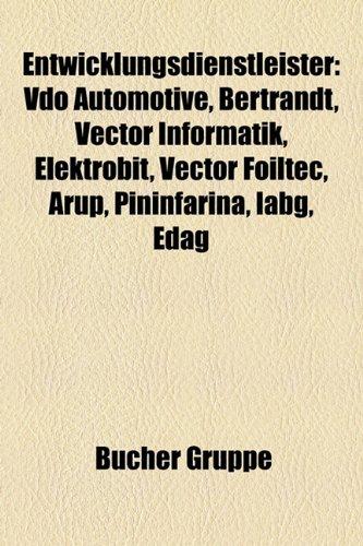9781158958245: Entwicklungsdienstleister: Vdo Automotive, Bertrandt, Vector Informatik, Elektrobit, Vector Foiltec, Arup, Pininfarina, Iabg, Edag