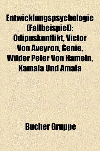 9781158958344: Entwicklungspsychologie (Fallbeispiel): Dipuskonflikt, Victor Von Aveyron, Genie, Wilder Peter Von Hameln, Kamala Und Amala
