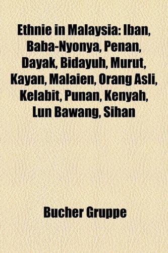 9781158962303: Ethnie in Malaysia: Iban, Baba-Nyonya, Penan, Dayak, Bidayuh, Murut, Kayan, Malaien, Orang Asli, Kelabit, Punan, Kenyah, Lun Bawang, Sihan