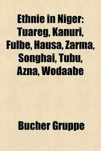 9781158962389: Ethnie in Niger: Tuareg, Kanuri, Fulbe, Hausa, Zarma, Songhai, Tubu, Azna, Wodaabe