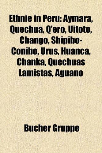 9781158962433: Ethnie in Peru: Aymara, Quechua, Q'Ero, Uitoto, Chango, Shipibo-Conibo, Urus, Huanca, Chanka, Quechuas Lamistas, Aguano