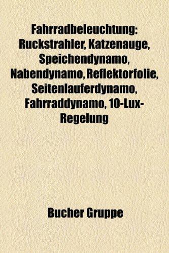 9781158966158: Fahrradbeleuchtung: Ruckstrahler, Katzenauge, Speichendynamo, Nabendynamo, Reflektorfolie, Seitenlauferdynamo, Fahrraddynamo, 10-Lux-Regel