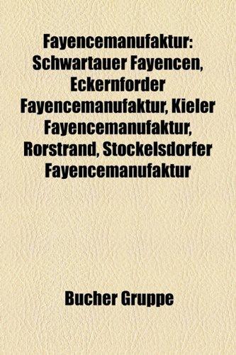 9781158967421: Fayencemanufaktur: Schwartauer Fayencen, Eckernforder Fayencemanufaktur, Kieler Fayencemanufaktur, Rorstrand, Stockelsdorfer Fayencemanuf