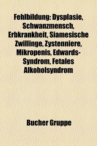 9781158968084: Fehlbildung: Dysplasie, Schwanzmensch, Erbkrankheit, Siamesische Zwillinge, Zystenniere, Mikropenis, Fetales Alkoholsyndrom