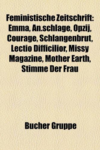 9781158968671: Feministische Zeitschrift: Emma, An.Schlge, Opzij, Courage, Schlangenbrut, Lectio Difficilior, Missy Magazine, Mother Earth, Stimme Der Frau
