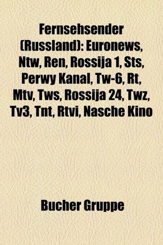 9781158969678: Fernsehsender (Russland): Euronews, Ntw, Ren, Rossija 1, Sts, Perwy Kanal, Tw-6, Rt, MTV, Tws, Rossija 24, Twz, Tv3, TNT, Rtvi, Nasche Kino