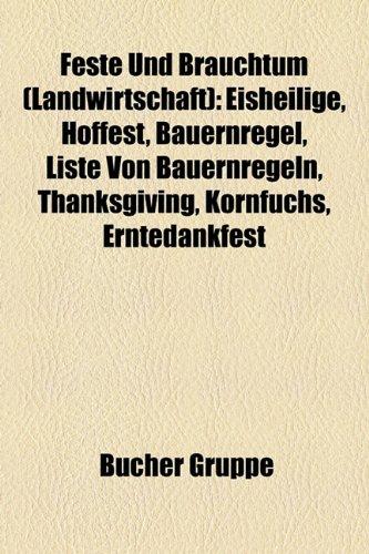 9781158970520: Feste Und Brauchtum (Landwirtschaft): Eisheilige, Bauernregel, Liste Von Bauernregeln, Thanksgiving, Erntedankfest, Kornfuchs