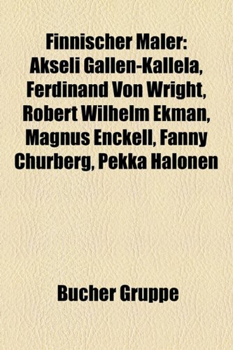 9781158974160: Finnischer Maler: Akseli Gallen-Kallela, Ferdinand Von Wright, Robert Wilhelm Ekman, Magnus Enckell, Fanny Churberg, Pekka Halonen
