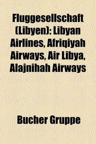 9781158976416: Fluggesellschaft (Libyen): Libyan Airlines, Afriqiyah Airways, Air Libya, Alajnihah Airways