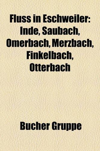 9781158981823: Fluss in Eschweiler: Inde, Saubach, Omerbach, Merzbach, Finkelbach, Otterbach