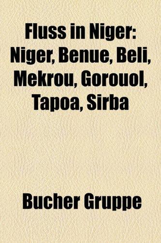 9781158982615: Fluss in Niger: Niger, Benue, Beli, Mekrou, Gorouol, Tapoa, Sirba