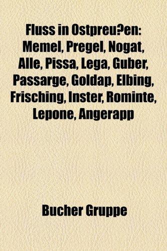 9781158982752: Fluss in Ostpreussen: Memel, Pregel, Nogat, Alle, Pissa, Lega, Guber, Passarge, Goldap, Elbing, Frisching, Inster, Rominte, Lepone, Angerapp